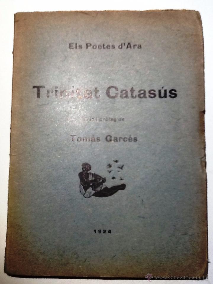 TRINITAT CATASUS. 1924 TRIA I PROLEG TOMAS GARCES. ELS POETES D'ARA (Libros antiguos (hasta 1936), raros y curiosos - Literatura - Poesía)