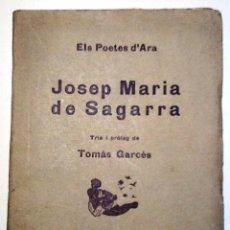 Libros antiguos: JOSEP MARIA DE SEGARRA. 1923 TRIA I PROLEG TOMAS GARCES. ELS POETES D'ARA. Lote 54842627