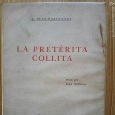 Libros antiguos: JOSEP PUIG CASSANYES. LA PRETÈRITA COLLITA. SABADELL, 1929. BIBLIOTECA SABADELLENCA, 22.. Lote 54876805
