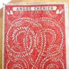Libros antiguos: ANDRE CHENIER. LAS MEJORES POESIAS LIRICAS DE LOS MEJORES POETAS. Lote 55396478