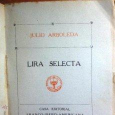 Libros antiguos: LIRA SELECTA.JULIO ARBOLEDA . PROLOGO EMILIO GASCO. Lote 54843536