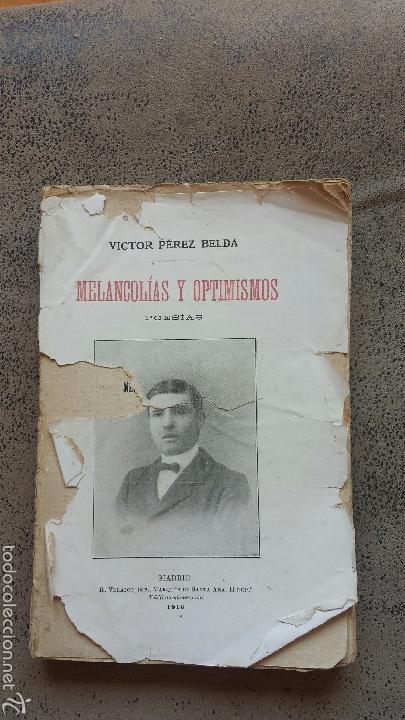 MELANCOLIAS Y OPTIMISMOS- POESIA-NOVELDA- VICTOR PÉREZ BELDA- 1916 (Libros antiguos (hasta 1936), raros y curiosos - Literatura - Poesía)