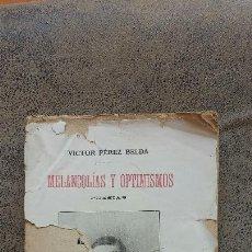 Libros antiguos: MELANCOLIAS Y OPTIMISMOS- POESIA-NOVELDA- VICTOR PÉREZ BELDA- 1916. Lote 56118170