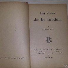 Libros antiguos: LAS ROSAS DE LA TARDE (1906) J.M. VARGAS VILA. Lote 56191166