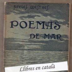 Libros antiguos: POEMAS DE MAR - APELES MESTRES - ANTONI LÓPEZ EDITOR - TERCERA EDICIÓ. Lote 56252974