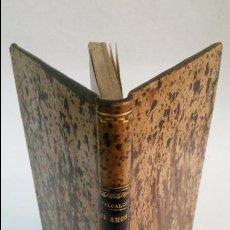 Libros antiguos: 1855 - MANUEL VALCÁRCEL - EL AMOR SIN VELOS - . Lote 56392905