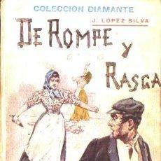 Libros antiguos: LÓPEZ SILVA : DE ROMPE Y RASGA (DIAMANTE, C. 1900). Lote 56496217