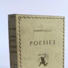 Libros antiguos: L-3645 POESIES DE RAMON LLULL. ELS NOSTRES CLASSICS 1925. Lote 56589904