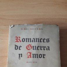 Libros antiguos: LIBRO ROMANCES DE GUERRA Y AMOR - N. SANZ Y RUIZ DE LA PEÑA. AÑO 1939 (VER IMÁGENES). Lote 56718867