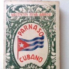 Libros antiguos: PARNASO CUBANO. 1926 VALENTIN RIBA ABREU SELECTAS COMPOSICIONES POETICAS. Lote 56963418