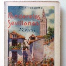 Libros antiguos: PANDERETAS SEVILLANAS. 1915 FRANCISCO VILLAESPESA. Lote 56963624