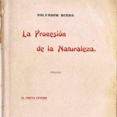 Libros antiguos: LA PROCESIÓN DE LA NATURALEZA. POEMA - SALVADOR RUEDA. Lote 57109101
