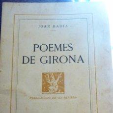 Libros antiguos: POEMES DE GIRONA . JOAN BADIA . BARCELONA 1932 PUBLICACIONS DE LA REVISTA POESIA. Lote 57112664
