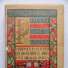 Libros antiguos: POLVO DE SIGLOS, POR MANUEL DE GÓNGORA. 1912. DEDIDCATÓRIA AUTÓGRAFO DEL AUTOR.. Lote 57162455
