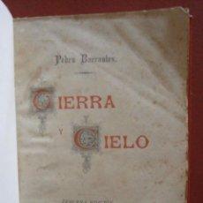 Libros antiguos: TIERRA Y CIELO. PEDRO BARRANTES. Lote 195138492