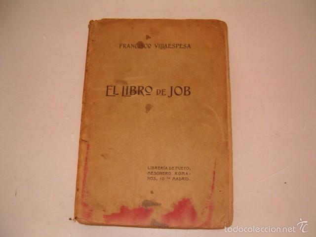 FRANCISCO VILLAESPESA. EL LIBRO DE JOB. RM75117. (Libros antiguos (hasta 1936), raros y curiosos - Literatura - Poesía)
