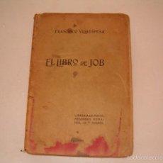 Libros antiguos: FRANCISCO VILLAESPESA. EL LIBRO DE JOB. RM75117. . Lote 57399432