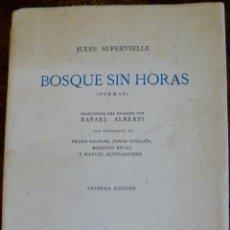 Libros antiguos: JULES SUPERVIELLE BOSQUE SIN HORAS TRADUCCIÓN DE RAFAEL ALBERTI ,SALINAS, PRIMERA EDICIÓN 1932. Lote 57517347