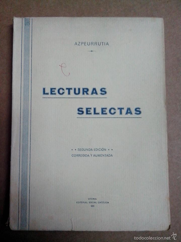 LECTURAS SELECTAS POR JOSE Mº AZPEURRUTIA AÑO 1930 (Libros antiguos (hasta 1936), raros y curiosos - Literatura - Poesía)