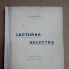 Libros antiguos: LECTURAS SELECTAS POR JOSE Mº AZPEURRUTIA AÑO 1930. Lote 57526041