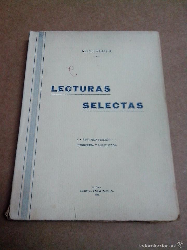 Libros antiguos: LECTURAS SELECTAS POR JOSE Mº AZPEURRUTIA AÑO 1930 - Foto 2 - 57526041