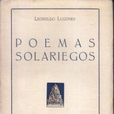 Libros antiguos: LEOPOLDO LUGONES: POEMAS SOLARIEGOS. BUENOS AIRES, 1929. SEGUNDA EDICIÓN. ARGENTINA. Lote 57922363