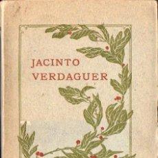 Libros antiguos: JACINTO VERDAGUER : IDILIS Y CANTS MISTICHS (AGUSTÍ, 1908) BILINGÜE CATALÁN CASTELLANO. Lote 57944318