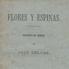 Libros antiguos: JOSÉ SELGAS. FLORES Y ESPINAS. COLECCIÓN DE POESÍAS. MADRID, 1879.. Lote 57989648