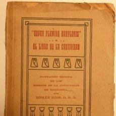 """Libros antiguos: """"SUPER FLUMINA BABYLONIS"""" EL LIBRO DE LA CAUTIVIDAD - AUTOR: RAMÓN RÍOS - BARBASTRO 1925. Lote 58085730"""