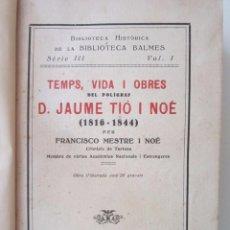Libros antiguos: LIBRO DE POESÍA ''TEMPS, VIDA I OBRES'' DE FRANCISCO MESTRE I NOÉ ED. BALMES 1927 13X20CM 332 PÁG. . Lote 58331536
