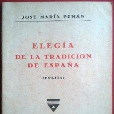 Livres anciens: JOSÉ MARÍA PEMÁN . ELEGÍA DE LA TRADICIÓN DE ESPAÑA. Lote 58345106