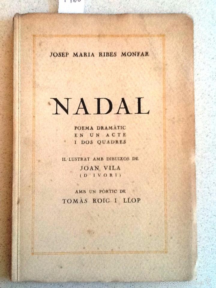 NADAL 1936. JOSEP MARIA RIBES MONFAR,POEMA DRAMATIC IL-LUSTRA DIBUIXOS JOAN VILA PROLEG TOMAS ROIG (Libros antiguos (hasta 1936), raros y curiosos - Literatura - Poesía)