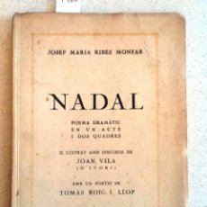 Libros antiguos: NADAL 1936. JOSEP MARIA RIBES MONFAR,POEMA DRAMATIC IL-LUSTRA DIBUIXOS JOAN VILA PROLEG TOMAS ROIG. Lote 58364788