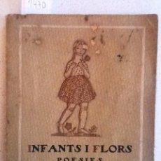 Libros antiguos: INFANTS I FLORS. POESIES . 1917. IGNASI IGLESIAS. JOSEP CARNER, , ANGEL GUIMERA, VICTOR CATALA. Lote 58367521