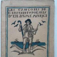 Libros antiguos: LES CANÇONS DE L'INSTANT. POESIES. 1921. JAUME MAURICI. GRAVATS B/N DE PERE FARRÓ I LLORELLA. . Lote 58419272