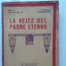 Libros antiguos: LA VEJEZ DEL PADRE ETERNO. GUERRA JUNQUEIRO. TRADUCCION E. MARQUINA. OBRAS COMPLETAS. Lote 58420419