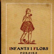 Libros antiguos: INFANTS I FLORS - POESIES (BARCELONA, 1917) PORTADA DE JOSEP OBIOLS. Lote 58611183