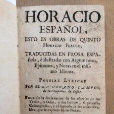 Libros antiguos: HORACIO ESPAÑOL, OBRAS DE QUINTO HORACIO FLACCO O POESIAS LYRICAS, URBANO CAMPOS. Lote 58696420