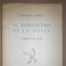 Libros antiguos: DIEGO, GERARDO: EL ROMANCERO DE LA NOVIA. INICIALES. 1944. Lote 59068990