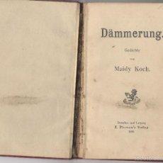 Libros antiguos: ANTIGUO LIBRO EN ALEMAN-POEMAS CREPUSCULO-MAIDY KOCH-1900. Lote 59694219