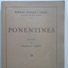Libros antiguos: PONENTINES. 1925 FERRAN AGULLO I VIDAL. PROLEG FRANCESC CAMBO. Lote 59748724