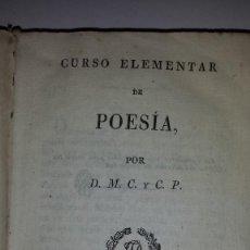 Libros antiguos: CURSO ELEMENTAL DE POESIA - 1828 - POR D.M.C. Y C.P.. Lote 60286183