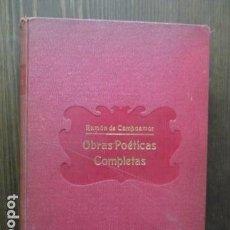 Libros antiguos: OBRAS POETICAS COMPLETAS, RAMON DE CAMPOAMOR - 1930. Lote 61867808