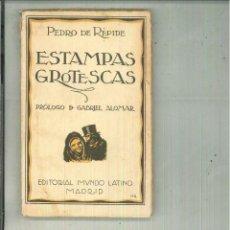 Libros antiguos: ESTAMPAS GROTESCAS. PEDRO DE RÉPIDE. Lote 62113400