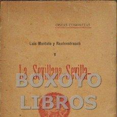 Libros antiguos: MONTOTO Y RAUTENSTRAUCH, LUÍS. LA SEVILLANA SEVILLA-. POEMAS Y CANTARES.. Lote 63197779