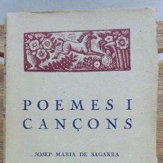 Alte Bücher - POEMES I CANÇONS. JOSEP MARIA DE SAGARRA. EDITORIAL CATALANA, 1922 - 63855895