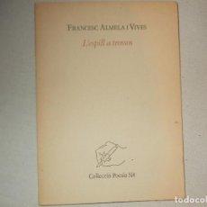 Libros antiguos: FRANCESC ALMELA I VIVES, COLLECCION POESIA . Lote 63858871