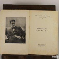 Libros antiguos: 5194- MISCELANIA CREIXELLS. FUNDACIO BERNAT METGE. TIP. OCCITANIA. 1929.. Lote 45289814