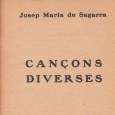 Libros antiguos: JOSEP MARÍA SAGARRA. CANÇONS DIVERSES. BARCELONA, 1926.. Lote 64500039