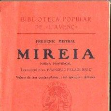 Libros antiguos: FREDERIC MISTRAL : MIREIA (L' AVENÇ, 1914) EN CATALÁN. Lote 120423068